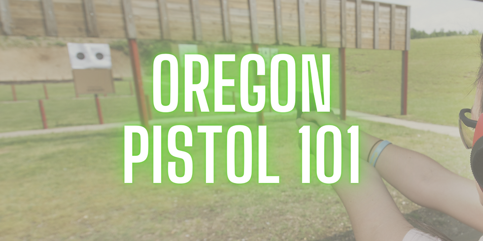 Pistol 101- Oregon Custom