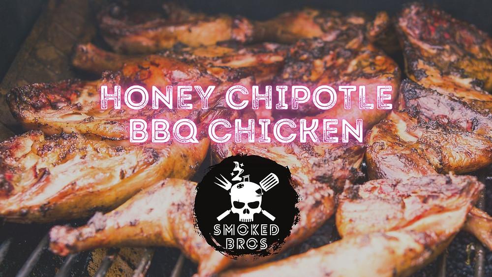 Honey Chipotle BBQ Chicken Smoked Bros