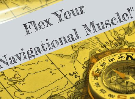 "Flex Your ""Navigational Muscle!"""