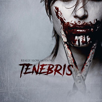 Tenebris V by Really Slow Motion