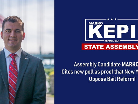 ASSEMBLY CANDIDATE MARKO KEPI CITES NEW POLL AS PROOF THAT NEW YORK VOTERS OPPOSE BAIL REFORM.