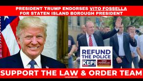 President Donald Trump endorses Vito Fossella for Staten Island Borough President!