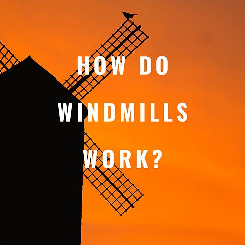 How do Windmills Work?