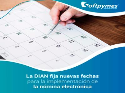 La DIAN fija nuevas fechas para la implementación de la nómina electrónica