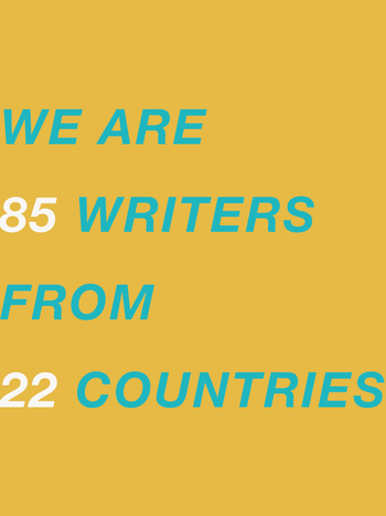 We are 75+ writers from 22 countries, and we write in 16 different languages.