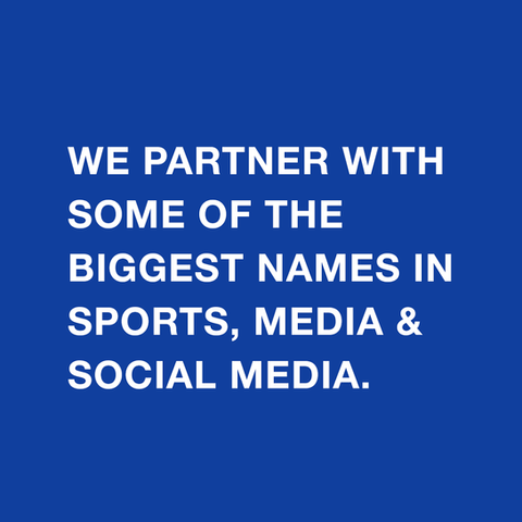 We partner with some of the biggest names in sports, media & social media.