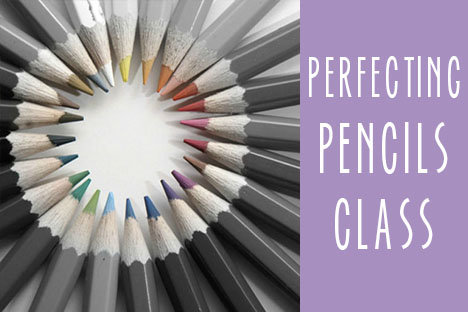 Perfecting Pencils Class