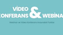Webinar ve Video Konferans Arasındaki Farklar !