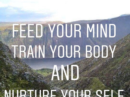 FEED YOUR MIND, TRAIN YOUR BODY AND NURTURE YOUR SELF; WELLNESS WEDNESDAY