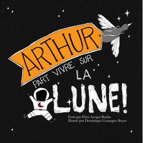 Arthur part vivre sur la Lune !