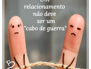 """Um relacionamento não precisa e nem deve ser um """"cabo de guerra"""""""