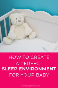 How to create a perfect sleep environment for your baby.