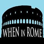 WHEN IN ROME.jpg