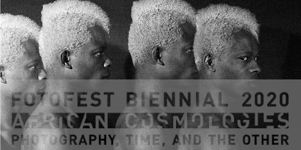 Fotofest: AFRICAN COSMOLOGIES: Photography, Time, and the Other (The Artist Alone Decides)