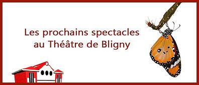 Prochainement au Théâtre de Bligny...