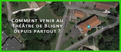 Comment venir au Théâtre de Bligny avec ou sans GPS...
