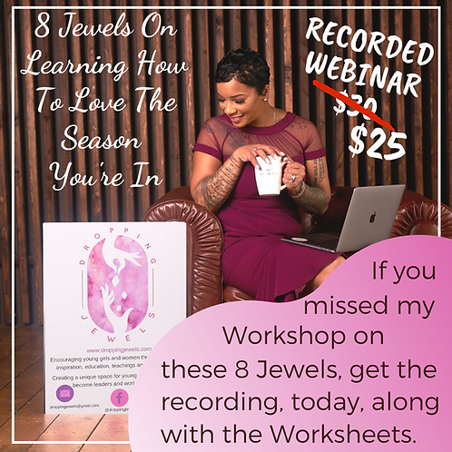 """Recorded Webinar of """"8 Jewels On Learning How to Love the Season You're In"""""""