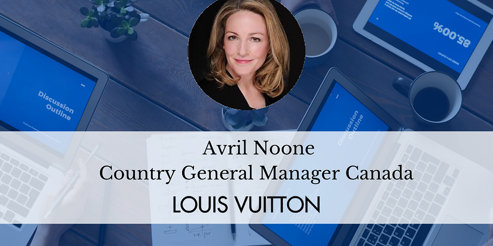 CXO Rendezvous with Avril Noone, Country General Manager Canada, Louis Vuitton