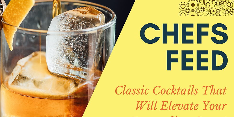 ChefsFeed Experience: Classic Cocktails That Will Elevate Your Bartending Game