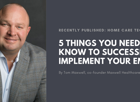 The 5 Things You Need to Know to Successfully Implement Your Home Health or Hospice EMR