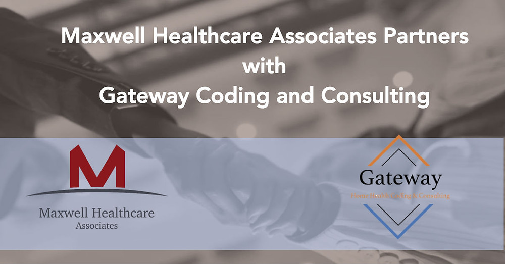 Maxwell Healthcare Associates Home Health and Hospice Consulting Partners with Gateway Coding