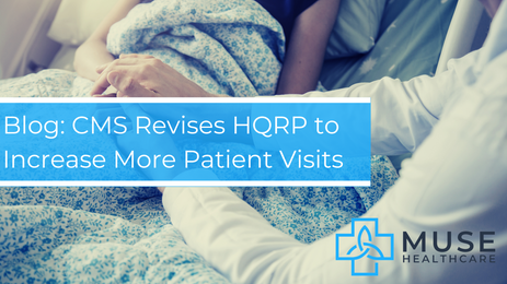 CMS Revises HQRP to Increase More Patient Visits