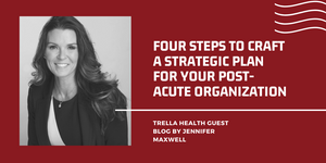 strategic planning for you post acute organization
