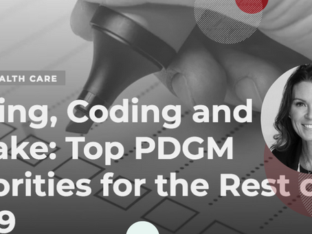 Home Health Care News: Top PDGM Priorities for the Rest of 2019