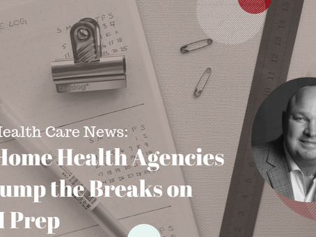 Home Health Care News: Why Home Health Agencies Can Pump the Breaks on PDGM