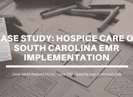 Press Release: New Case Study Details How Hospice Care of South Carolina Leveraged MHA's EMR Imp