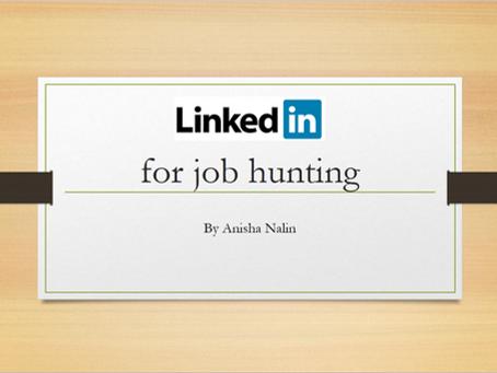 LinkedIn for job Hunting: A presentation by Anisha Nalin