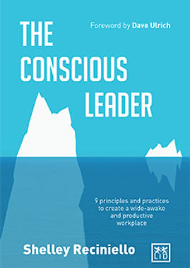 The Conscious Leader by Shelley Reciniello