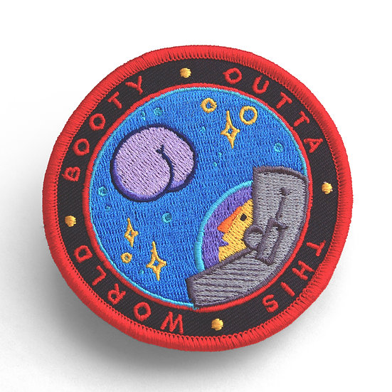 """BOOTY OUTTA THIS WORLD"" PATCH"