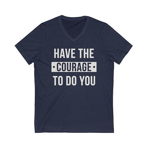 Courage - Unisex Jersey Short Sleeve V-Neck Tee