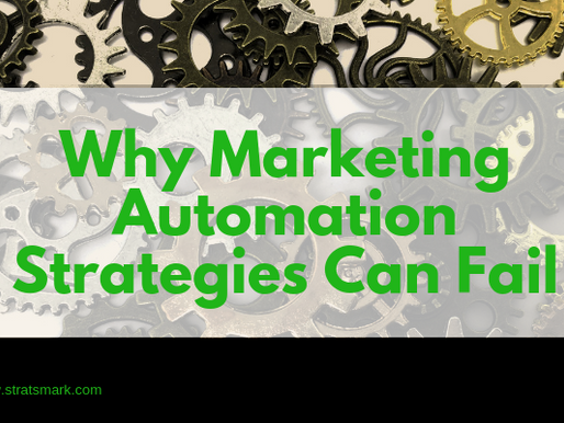 Why marketing automation strategies can fail.