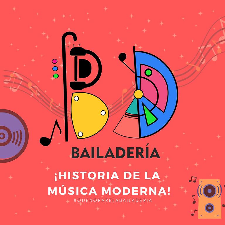 Bailadería Historia de la Música Moderna