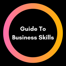Guide To Business Skills
