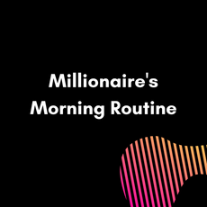 Millionaire's Morning Routine