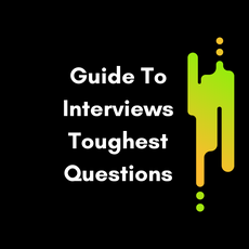 Guide To Toughest Interview Questions