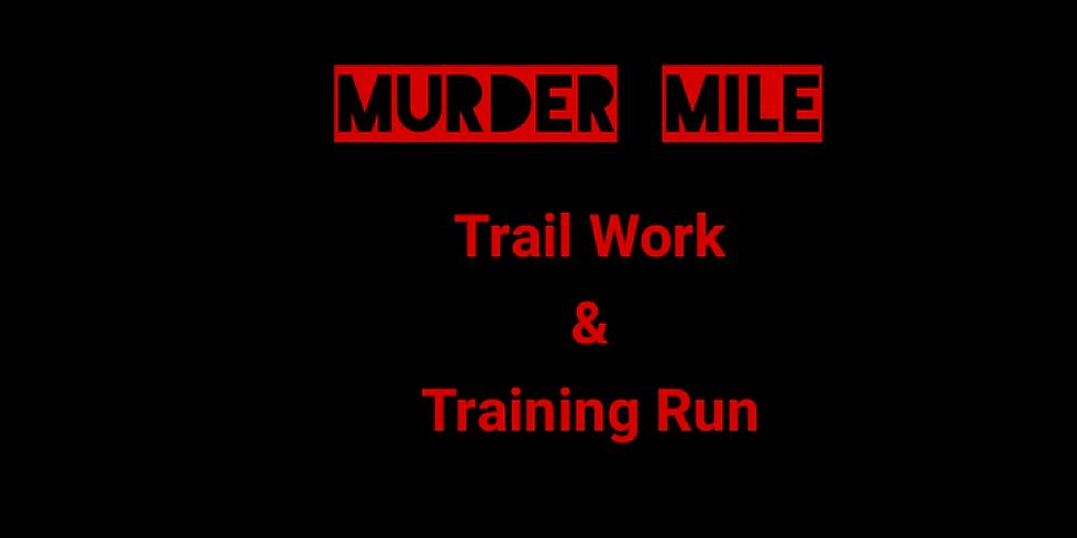Murder Mile Trail Work & Training Run