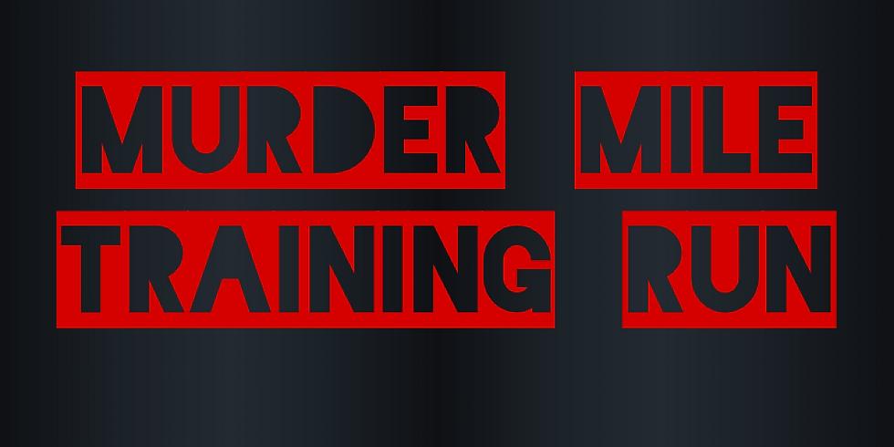 Murder Mile Training Run