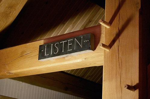 """Listen"" Trajan letters hand carved in slate"