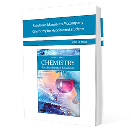 Solutions Manual to Accompany Chemistry for Accelerated Students