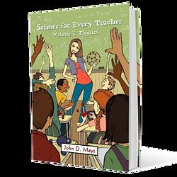 Science for Every Teacher, Volume 1: Physics