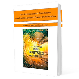 Solutions Manual to Accompany Accelerated Studies in Physics and Chemistry, 2nd Edition