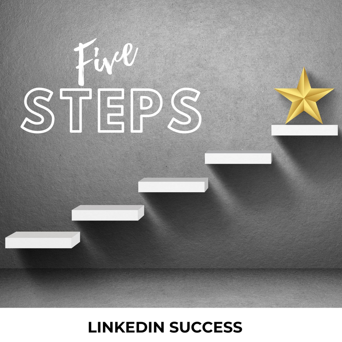 5 Steps to LinkedIn Success