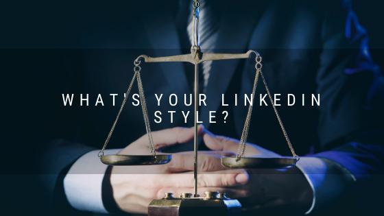 What's Your LinkedIn Style?
