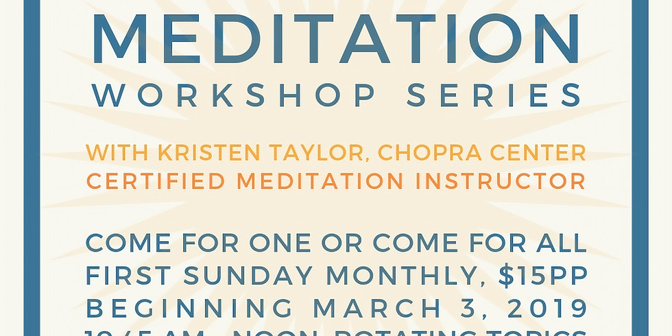 Meditation Workshop Series with Kristen Taylor!