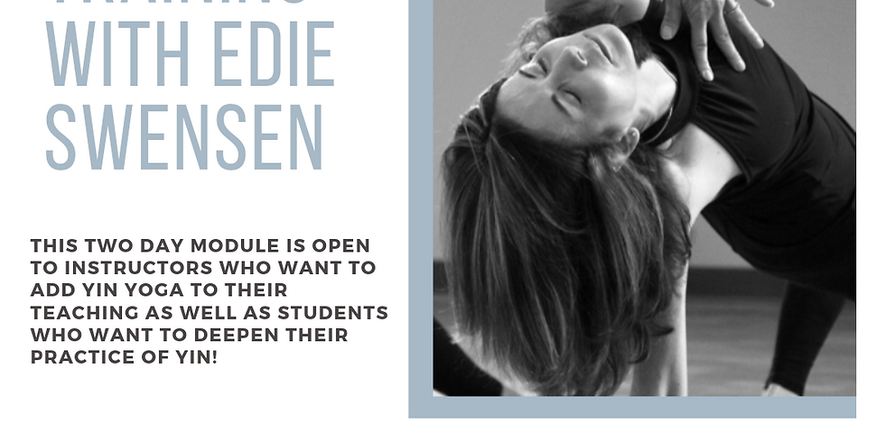 YIN YOGA WITH EDIE SWENSEN! Early-bird RSVP/payment ends Friday, August 2nd!
