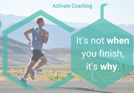 It's not WHEN you finish, it's WHY.